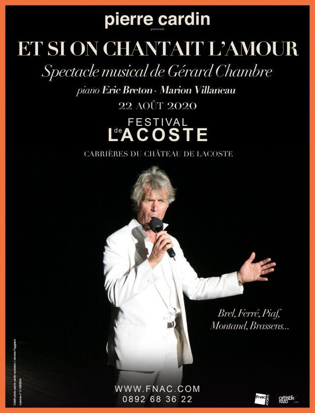 Et si on chantait l'amour. Samedi 22 août 2020 - Théâtre musical de Gérard Chambre  A travers des extraits de plus de 80 chansons et d'une soixantaine... -