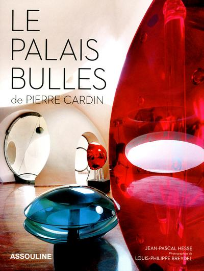 """Livre """"Le Palais Bulles de Pierre Cardin"""". Par Jean-Pascal Hesse Aux éditions Assouline  """"Depuis le début de ma carrière le rond est... -"""